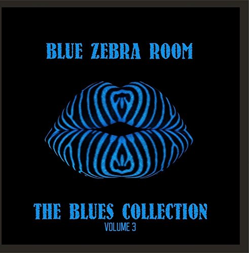 Blue Zebra Room: The Blues Collection, Vol. 3 Volle Zebra