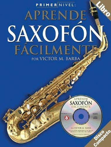 Primer Nivel: Aprende Saxofón Alto Facilmente (Level One: Alto Saxophone) (Primer Nivel) by Barba, Victor M. (2003) Paperback