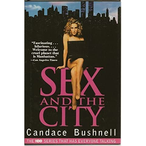 sex and the city by candace bushnell (1997-01-01)