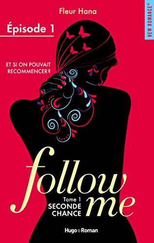 Follow me - tome 1 Seconde chance Episode 1 par [Hana, Fleur]