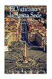 El Vaticano y la Santa Sede: La historia y el legado del gobierno de la Iglesia Católica Romana