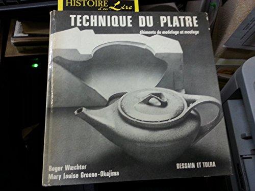 Technique du platre éléments de modelage et moulage Dessain et Tolra 1979