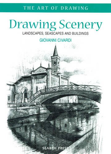 Drawing Scenery: Landscapes, Seascapes and Buildings (Art of Drawing) por Giovanni Civardi