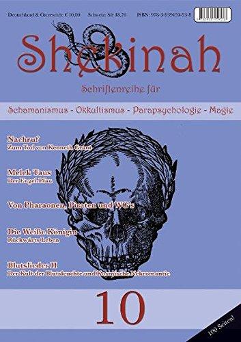 Shekinah 10: Schriftenreihe für Schamanismus, Okkultismus, Parapsychologie und Magie