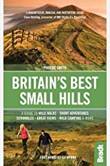 Britain's Best Small Hills: A guide to short adventures and wild walks with great views (Bradt Travel Guides (Bradt on Britain)) Paperback