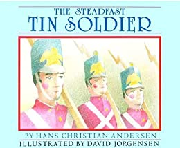 Steadfast Tin Soldier, The (English Edition) par [Andersen, Hans Christian]