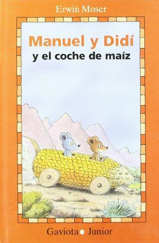 Manuel y Didí y el coche de maíz: Aventuras ratoniles en otoño (Gaviota junior)