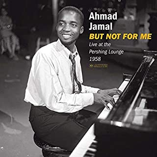 But Not for Me: Live at the Pershing Lounge 58 [Vinilo] by Ahmad Jamal (B07473FYXJ) | Amazon price tracker / tracking, Amazon price history charts, Amazon price watches, Amazon price drop alerts