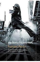 Descargar gratis Me llamo Nueva York: Aventura por el mapa de la geografía humana de la Gran Manzana en .epub, .pdf o .mobi