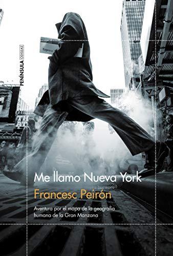 Me llamo Nueva York: Aventura por el mapa de la geografía humana de la Gran Manzana (ODISEAS) por Francesc Peirón