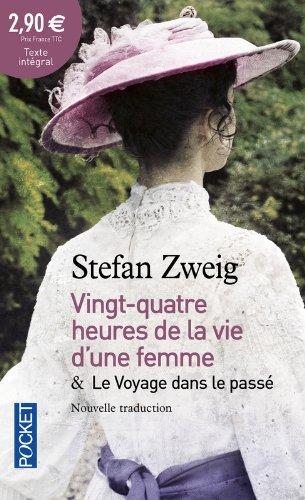 24h de la vie d'une femme suivies de Le Voyage dans le passé par Stefan ZWEIG