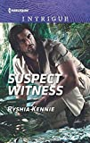 Front cover for the book Suspect Witness (Harlequin Intrigue) by Ryshia Kennie