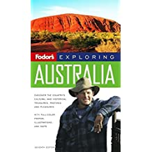 Fodor's Exploring Australia, 7th Edition (Exploring Guides, Band 7)