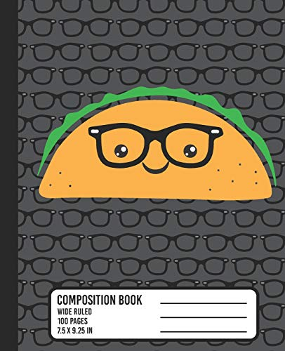 Composition Book: WIDE RULED School Notebook. Cute Hipster Taco Kawaii Blank Lined Journal with Nerd Glasses