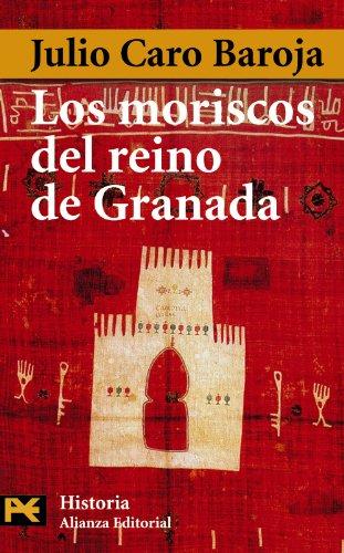 Los moriscos del reino de Granada: Ensayo de Historia Social (El Libro De Bolsillo - Historia) por Julio Caro Baroja