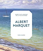Albert Marquet - Peintre du temps suspendu de Sophie Krebs