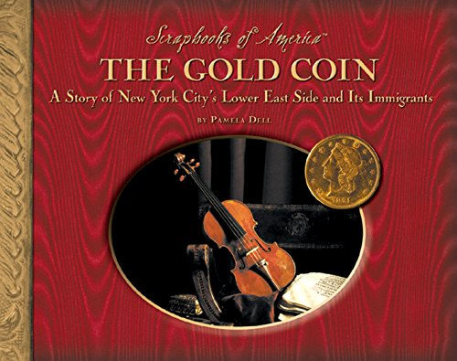 The Gold Coin: A Story of New York City's Lower East Side and Its Immigrants (Scrapbooks of America) (Coin York New Shop)