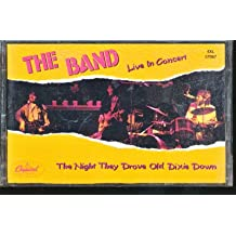 Night They Drove Old Dixie Down: Live in Concert [Musikkassette]