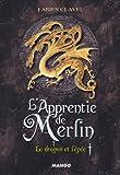 L'apprentie de Merlin, tome 1 - Le dragon et l'épée