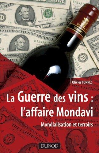 La Guerre des vins : l'affaire Mondavi - Mondialisation et terroirs