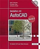 Gestalten mit AutoCAD: Band 2: Entwerfen - Modellieren - Präsentieren: Fortgeschrittene Techniken und Workshops