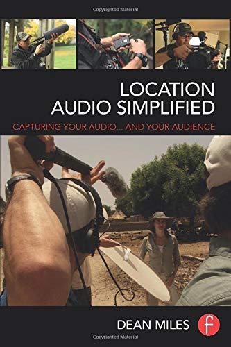Location Audio Simplified: Capturing Your Audio . . . and Your Audience Red Digital Cinema Camera