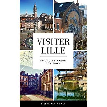 Visiter Lille : 50 Choses à Voir et à Faire