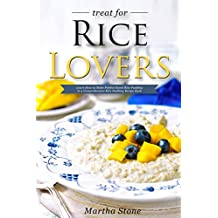Treat for Rice Lovers: Learn How to Make Perfect Sweet Rice Pudding in a Comprehensive Rice Pudding Recipe Book (English Edition)