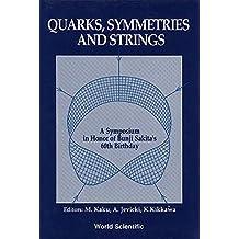 Quarks, Symmetries and Strings: A Symposium in Honor of Bunji Sakita's 60th Birthday: Symposium Proceedings
