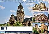 Metz - question de point de vue : Promenade au coeur de la capitale du département de la Moselle. Calendrier mural A4 horizontal