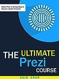 The Ultimate Prezi Course: Master Prezi in 10 Easy Steps