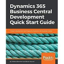 Dynamics 365 Business Central Development Quick Start Guide: Modern development techniques for Dynamics 365 Business Central