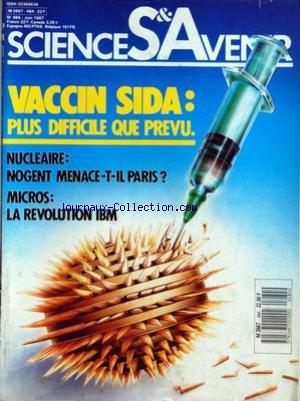 SCIENCES ET AVENIR [No 484] du 01/06/1987 - SIDA - COURSE D'OBSTACLES POUR UN VACCIN - NOGENT-SUR-SEINE MENACE-T-IL PARIS - MICROS - LA REVOLUTION IBM - CORPS DE CIRE - LES METAMORPHOSES D'HERMES - CAPET - LE TEMPS DES ROIS OBSCURS - L'EUROPE AUX COMMANDES - LES MARTIENS DE LA MER EN DANGER - 25 ANS D'ESPACE FRANCAIS