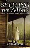 Best Historic Fiction - Settling the Wind: A Frontier Historic Colorado Story Review