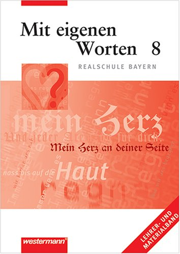 Mit eigenen Worten 8 Realschule Bayern Lehrer- und Materialband