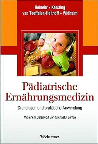 Pädiatrische Ernährungsmedizin: Grundlagen und praktische Anwendung