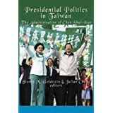 Presidential Politics in Taiwan: The Administration of Chen Shui-bian by Steven M. Goldstein & Julian Chang (2008-04-01)