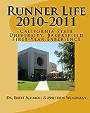 Runner Life 2010-2011: CSU Bakersfield's First-Year Experience Handbook by Matthew Woodman (2010-07-01)