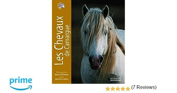 24309aca8c05 Amazon.fr - Les Chevaux de Camargue - Martine Laffon, Hans Silvester -  Livres