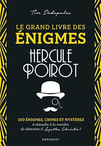 Le Grand livre des énigmes Hercule Poirot: 100 énigmes, crimes et mystères à résoudre à la manière du détective d'Agatha Christie par Tim Dédopulos
