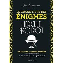 Le Grand livre des énigmes Hercule Poirot: 100 énigmes, crimes et mystères à résoudre à la manière du détective d'Agatha Christie
