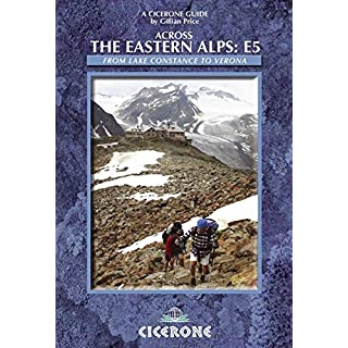 Across the Eastern Alps: E5: The E5 from Lake Constance to Verona (Cicerone Guide)