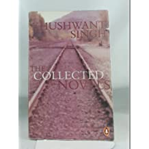 Collected Novels: Khushwant Singh
