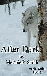 After Dark: Book Two: Volume 2 (Warrior Series) by Melanie P. Smith (2015-03-01)