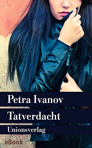 Tatverdacht: Meyer und Palushi ermitteln in Kosovo. Kriminalroman. Meyer & Palushi ermitteln (1) (Unionsverlag Taschenbücher)