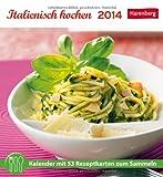 Italienisch kochen 2014: Kalender mit 53 Rezeptkarten zum Sammeln