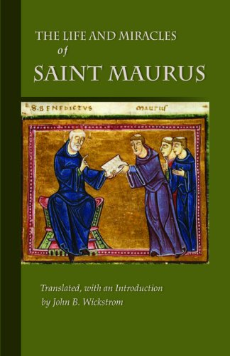 The Life and Miracles of Saint Maurus: Disciple of Benedict-Apostle to France (Cistercian Studies Series, Band 223) -