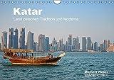 Katar - Land zwischen Tradition und Moderne (Wandkalender 2018 DIN A4 quer): Katar, das bedeutet Tradition gepaart mit Moderne, reiche Scheichs und ... [Kalender] [Apr 01, 2017] Weber, Michael