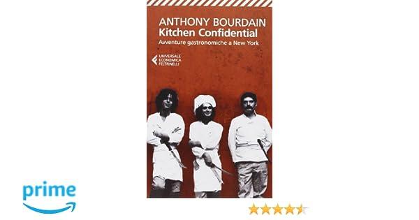 Kitchen Confidential: Amazon.co.uk: Anthony Bourdain: 9788807880292 ...