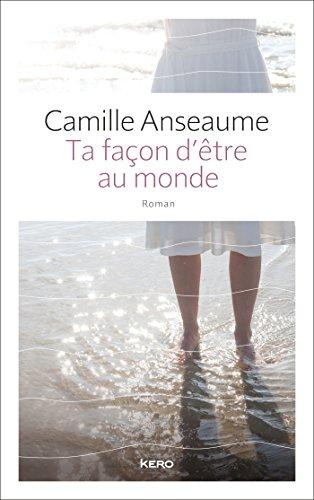Ta façon d'être au monde - Camille Anseaume sur Bookys